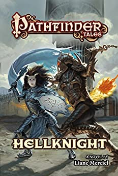Pathfinder Tales: Hellknight by [Liane Merciel]