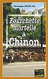 Fourchette mortelle à Chinon: Les enquêtes gourmandes d'Arsène Barbaluc - Tome 6 (French Edition)