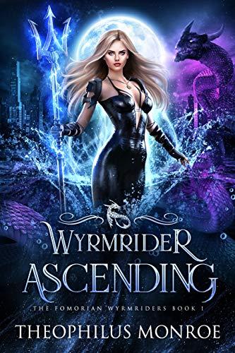 Wyrmrider Ascending: An Underwater Magic Urban Fantasy (The Fomorian Wyrmriders Book 1)