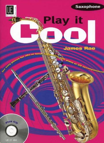 3 : Play it Cool - Saxophone, für Alt- oder Tenorsaxophon mit Audio-CD oder Klavierbegleitung