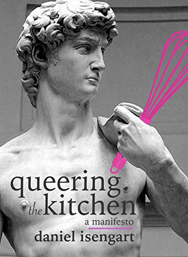 Queering The Kitchen: A Manifesto (English Edition)