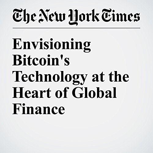 Envisioning Bitcoin's Technology at the Heart of Global Finance audiobook cover art