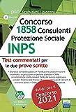Concorso 1858 consulenti protezione sociale INPS. Test commentati per le due prove scritte. Con software di simulazione