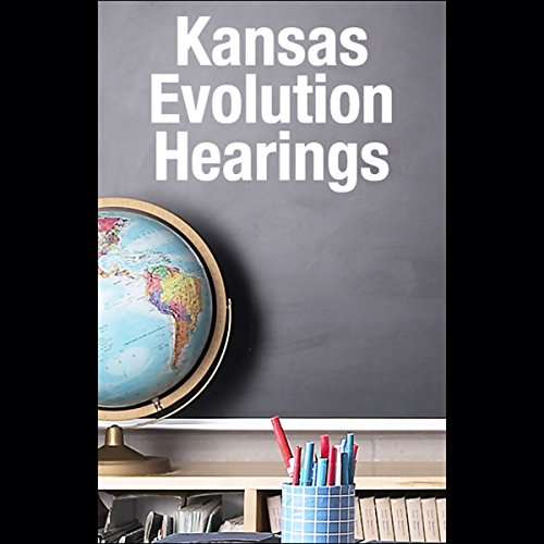 Kansas Evolution Hearings audiobook cover art