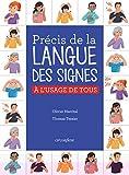 Précis de la Langue des Signes Française - A l'usage de tous