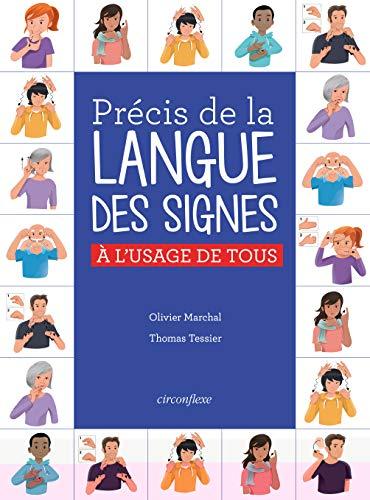 Précis de la Langue des Signes Française : A l'usage...