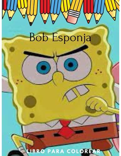 Bob Esponja: libro para colorear Bob Esponja 78 diferentes dibujos con alta calidad y gran tamaño 8.5 × 11insh