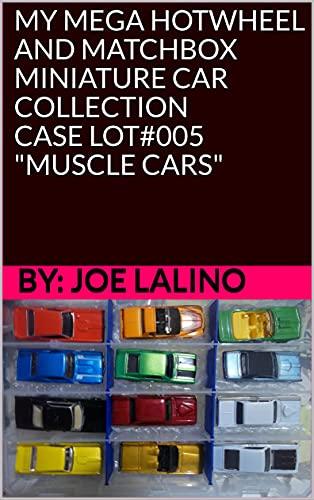 MY MEGA HOTWHEEL AND MATCHBOX MINIATURE CAR COLLECTION - CASE LOT#005
