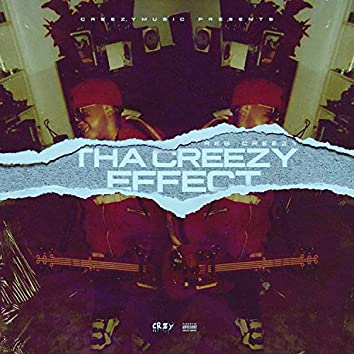 Tha Creezy Effect