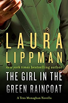 The Girl in the Green Raincoat: A Tess Monaghan Novel by [Laura Lippman]