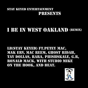 I Be in West Oakland (Remix) [feat. Petey Mac, Ghost Ridah, Mac Reem, Mac Erv, Tay Dollas, Rara, Phishskale, G.R, Ronald Mack & Studio Mike]