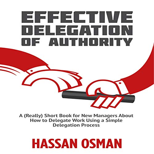 Effective Delegation of Authority audiobook cover art