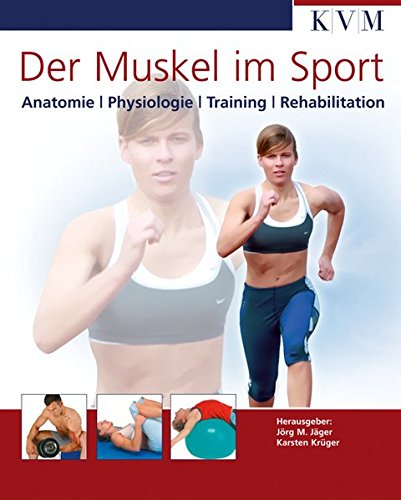 Der Muskel im Sport: Anatomie, Physiologie, Training, Rehabilitation
