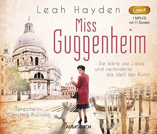 Miss Guggenheim: Sie lebte die Liebe und veränderte die Welt der Kunst (Hörbuch Liebesroman historisch)