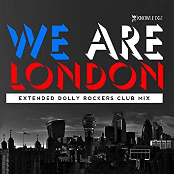 We Are London (Dolly Rockers Extended Club Remix)