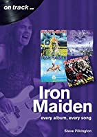 Iron Maiden: Every Album, Every Song (On Track)