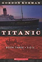 By Gordon Korman - S.O.S. (Titanic) (Original) (8/16/11)