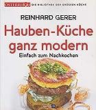 Hauben-Küche ganz modern - Einfach zum Nachkochen. (= Die Bibliothek der grossen Köche, Band 11).