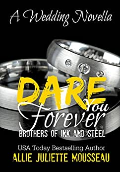Dare You Forever (Brothers of Ink and Steel Novella 2.5 Book 3) by [Allie Juliette Mousseau]