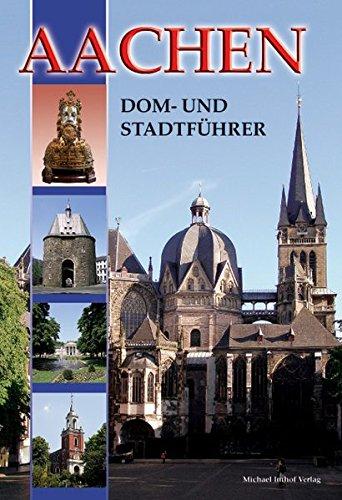 Aachen: Dom- und Stadtführer: Deutsche Ausgabe