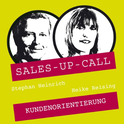 Kundenorientierung     Sales-up-Call              By:                                                                                                                                 Stephan Heinrich,                                                                                        Heike Reising                               Narrated by:                                                                                                                                 Stephan Heinrich,                                                                                        Heike Reising                      Length: 1 hr     Not rated yet     Overall 0.0