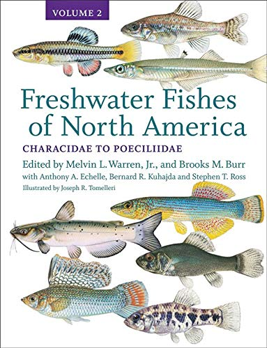 Freshwater Fishes of North America, Volume 2: Volume 2: Characidae to Poeciliidae