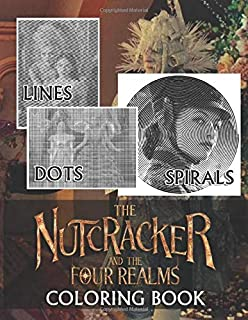 Nutcracker And The Four Realms Dots Lines Spirals Coloring Book: Fantastic Nutcracker And The Four Realms Color Activity B...