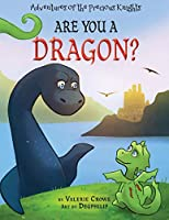 Are You a Dragon? (The Adventures of the Precious Knights)