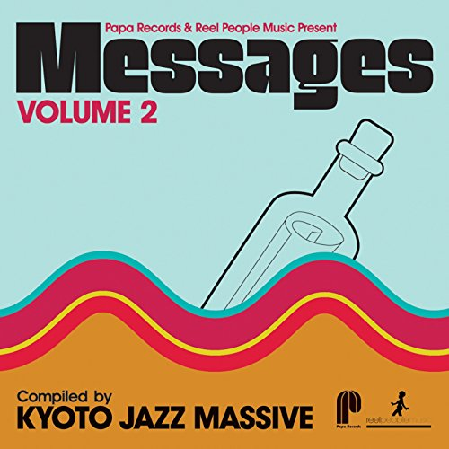 Papa Records & Reel People Music Present Messages, Vol. 2 (Compiled by Kyoto Jazz Massive) [Explicit]