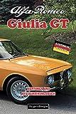 ALFA ROMEO GIULIA GT: WARTUNGS UND RESTAURIERUNGSBUCH (Deutsche Ausgaben)