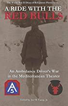A Ride with the Red Bulls: An Ambulance Driver's War in the Mediterranean Theater