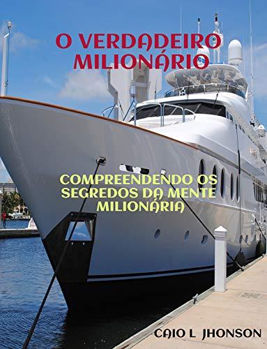 O Verdadeiro Milionário: Compreendendo os Segredos da Mente Milionária