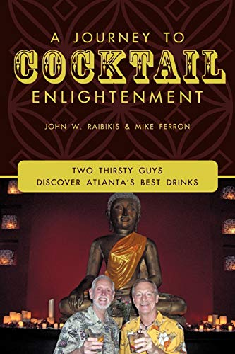 A Journey to Cocktail Enlightenment: Two Thirsty Guys Discover Atlanta's Best Drinks