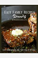 Easy Family Recipes - Dinners: Tasty Dinners to Bring Your Family Back to the Table Paperback