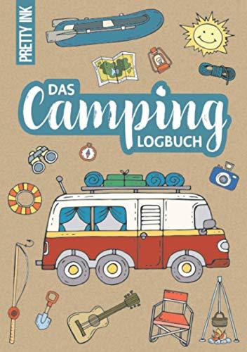 Das Camping Logbuch: Tagebuch und Ratgeber für deine Reise mit dem Camper oder Wohnmobil, A5, zum Eintragen von Reisetagen, inkl. Packlisten und praktischen Tipps