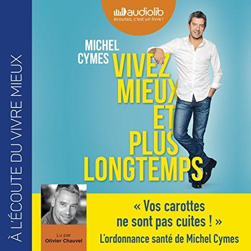 MICHEL CYMES - VIVEZ MIEUX ET PLUS LONGTEMPS [MP3 192KBPS]