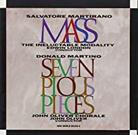 Martino: Seven Pious Pieces/Martirano: Mass by The Ineluctable Modality (1995-04-16)