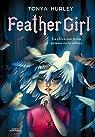 Feather girl: La chica que tenía pájaros en la cabeza par Hurley