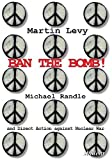 Ban the Bomb! – Michael Randle and Direct Action against Nuclear War