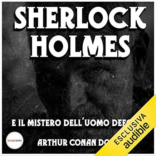 Sherlock Holmes e il mistero dell'uomo deforme copertina