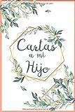Cartas a mi Hijo: Cuaderno diario bloc de notas bonito para escribir notebook regalo para hijo niño - 110 páginas 6x9 - A5 (Spanish Edition)