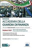 Concorso Accademia della Guardia di Finanza: Teoria e test per la prova scritta di preselezione e la prova scritta di cultura generale