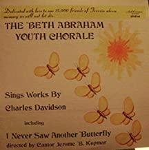 The Beth Abraham Youth Chorale sings works by Charles Davidson : including I never saw another butterfly
