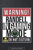 Randell: Warning Randell In Gaming Mode - Randell Name Custom Gift Planner Calendar Notebook Journal