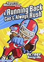 A Running Back Can't Always Rush (Sports Illustrated Kids: Victory School Superstars)
