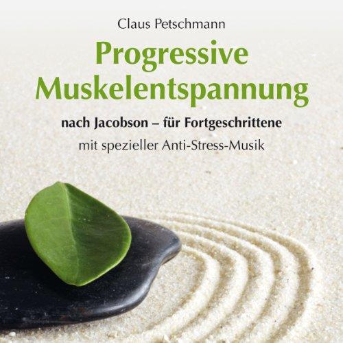 Progressive Muskelentspannung nach Jacobson - für Fortgeschrittene                   Autor:                                                                                                                                 Claus Petschmann                               Sprecher:                                                                                                                                 Dirk Mark Schumacher                      Spieldauer: 59 Min.     4 Bewertungen     Gesamt 3,8