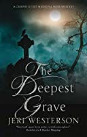 Deepest Grave, The: A Medieval Noir mystery (A Crispin Guest Medieval Noir Mystery)