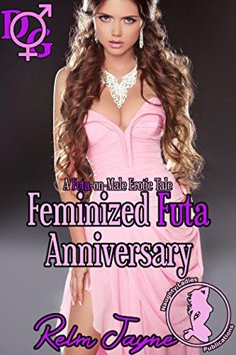 Feminized Futa Anniversary: A Futa-on-Male Erotic Tale (Feminized by the Futa Wife Book 1) (English Edition)