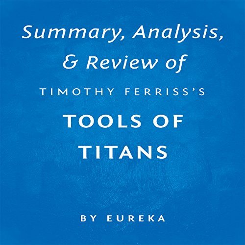 Summary, Analysis & Review of Timothy Ferriss's Tools of Titans Titelbild