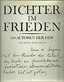 Dichter im Frieden 100 Autoren der DDR - Ein Foto-Lese-Buch